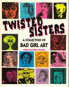 Julie Doucet - Twisted Sisters - A collection of Bad Girl Art