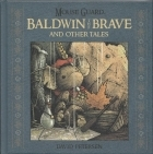 David Petersen - Mouse Guard: Baldwin The Brave (2014) - Baldwin The Brave & Other Tales