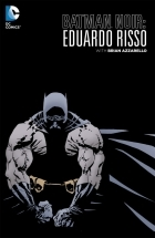 Brian Azzarello - Batman Noir: Eduardo Risso: The Deluxe Edition (2013) - Batman Noir: Eduardo Risso: The Deluxe Edition