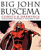 John Buscema - Big John Buscema: Comics & Drawings