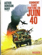 Laurent Astier - Comment faire fortune en juin 40 - Comment faire fortune en juin 40
