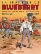 Michel Blanc-Dumont - Blueberry (La jeunesse de) - Dernier train pour Washington