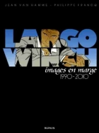 Jean Van Hamme - Largo Winch - Images en marge 1990-2010