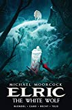 Robin Recht - Michael Moorcock's Elric Vol. 3: The White Wolf