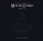 David Petersen - Mouse Guard Volume 1: Fall 1152 Limited Edition B&W HC