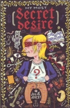 Julie Doucet - My Most Secret Desire (1995) - My Most Secret Desire a Collection of Dream Stories