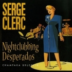 Serge Clerc - (AUT) Clerc - Nightclubbing Desperados