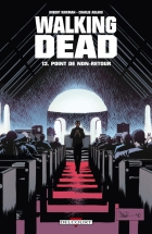 Charlie Adlard - Walking Dead - Point de non-retour