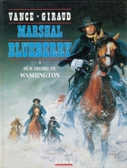 Jean Giraud - Blueberry (Marshal) - Sur ordre de Washington