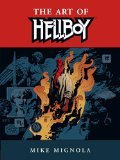 Mike Mignola - The Art of Hellboy